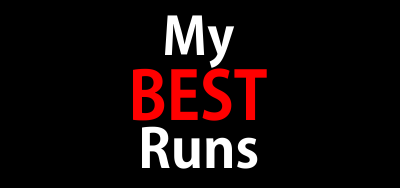 My BEST Runs